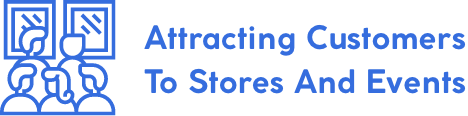 Attracting customers to stores and events